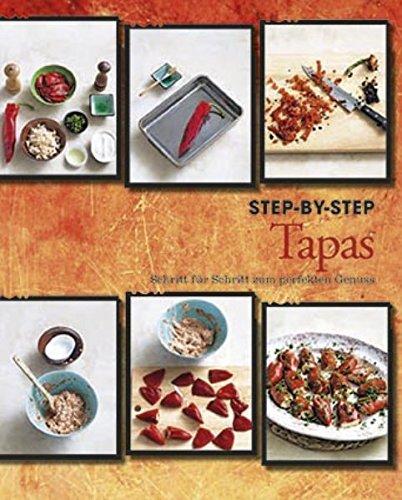 Tapas Step-by-Step: Schritt für Schritt zum perfekten Genuss