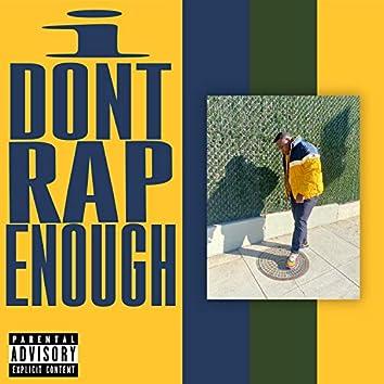 i Don't Rap Enough