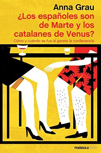 ¿Los españoles son de Marte y los catalanes de Venus?: Cómo y cuándo se fue al garete la conllevancia