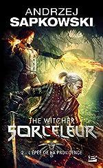 Sorceleur, Tome 2 - L'Épée de la providence d'Andrzej Sapkowski