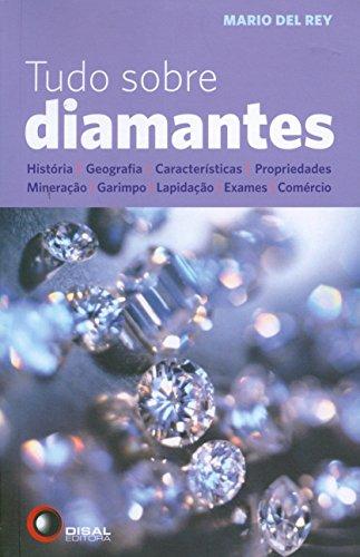 Tudo sobre diamantes: História, Geografia, Características, Propriedades, Mineração, Garimpo, Lapidação, Exames, Comércio
