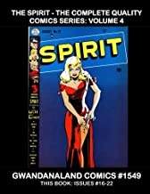 The Spirit - The Complete Quality Comics Series: Volume 4: Gwandanaland Comics #1549 -- This Book: The Conclusion of the Series -- Complete Issues #16-22
