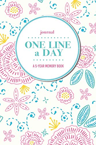 Journal   One Line a Day: A 5-Year Memory Book   5-Year Journal   5-Year Diary   Floral Notebook for Keepsake Memories and Journaling   Bright Floral Cross-Stitch Style Pattern