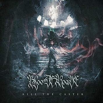 Kill the Caster