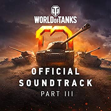 """Official Soundtrack, Pt. 3 (From """"World of Tanks"""")"""