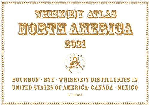 Whiskey Atlas North America 2021: Whiskey Distilleries in the USA, Canada and Mexico