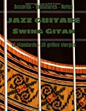 JAZZ GUITARE Swing Gitan 12 Standards 35 Grilles vierges: Carnet de musique Guitare Jazz : Grilles d'accords 12 standards, 35 grilles vierges, tablatures et notes, 100 pages, Grand Format !