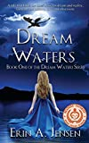 water and dreams - Dream Waters: Book One of The Dream Waters Series (Volume 1)