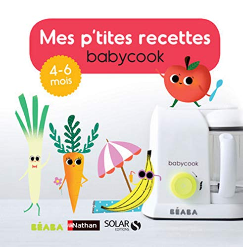 Mes p'tites recettes Babycook 4-6 mois