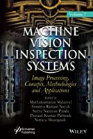 Machine Vision Inspection Systems, Image Processing, Concepts, Methodologies, and Applications: Image Processing, Concepts, Methodologies, and Applications (Machine Vision Inspection Systems, Volume 1)