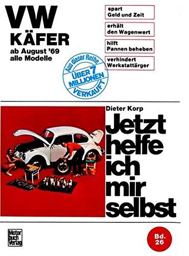 VW Käfer 1200/1300/1500/1302/S/1303/S alle Modelle ab August '69 (Jetzt helfe ich mir selbst)