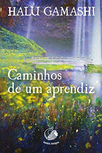 Caminhos de um Aprendiz: Revelações sobre o Mundo Espiritual (Portuguese Edition)