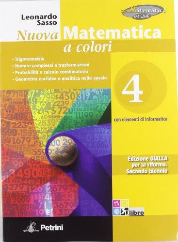 Nuova matematica a colori. Ediz. gialla. Per le Scuole superiori. Con CD-ROM. Con espansione online: N.MAT.COL.GIALLA 4