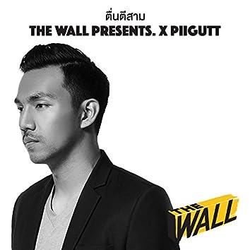 ตื่นตีสาม (feat. The Wall)