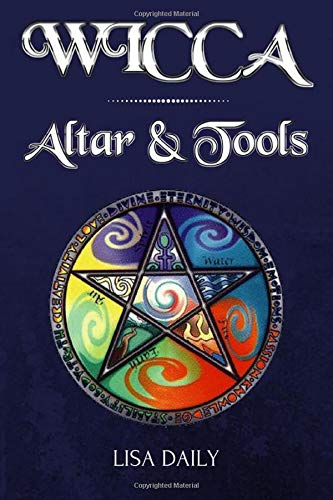 Wicca Altar: Wicca Altar & Tools for Beginners, Intermediate and Advanced Wiccans (Wicca Book Of Spells)