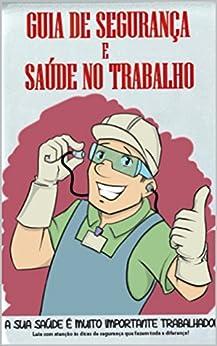 GUIA DE SEGURANÇA E SAÚDE NO TRABALHO (MEDICINA DO TRABALHO Livro 1) por [GUSTAVO COUTINHO BACELLAR]