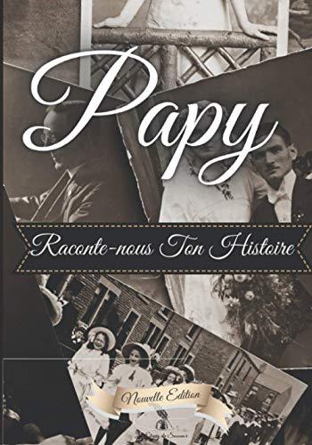 PAPY Raconte nous ton histoire: Un cadeau inégalé pour votre Papy | 98 pages de pur bonheur à compléter | Taille: 17,78 cm x 25,4 cm (7 po x 10 po) | 89 pages