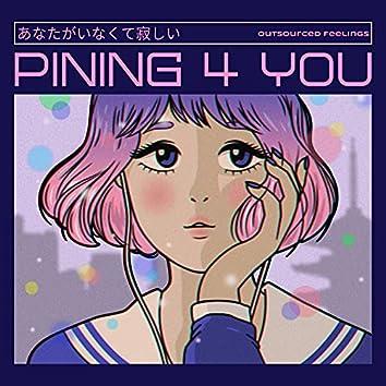 Pining 4 You