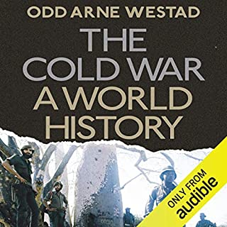 The Cold War     A World History              By:                                                                                                                                 Odd Arne Westad                               Narrated by:                                                                                                                                 Jonathan Keeble                      Length: 25 hrs and 47 mins     31 ratings     Overall 4.6