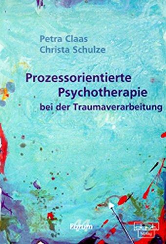 Prozessorientierte Psychotherapie bei der Traumaverarbeitung (Forum für Verhaltenstherapie und psychosoziale Praxis)