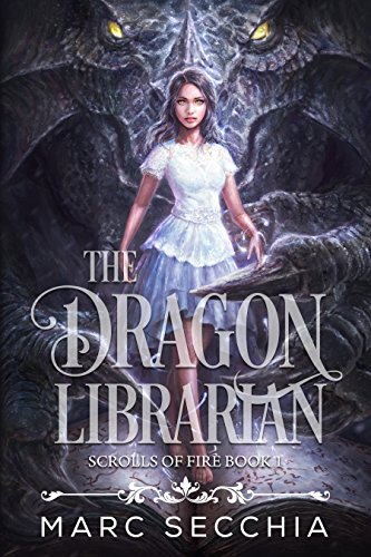 The Dragon Librarian (Scrolls of Fire Book 1) (English Edition)