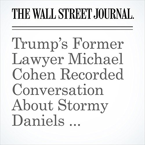 Trump's Former Lawyer Michael Cohen Recorded Conversation About Stormy Daniels Payment With News Anchor copertina