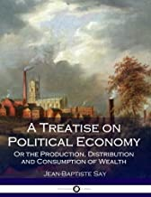 Best jean baptiste say a treatise on political economy Reviews