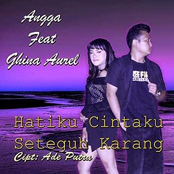Hatiku Cintaku Seteguh Karang (feat. Ghina Aurel)