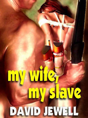My Wife My Slave Kindle Edition By Jewell David Literature