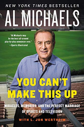 You Can't Make This Up: Miracles, Memories, and the Perfect Marriage of Sports and Television