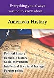 American History: Everything You Always Wanted to Know About...