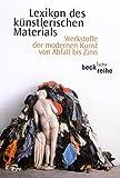 Lexikon des künstlerischen Materials: Werkstoffe der modernen Kunst von Abfall bis Zinn (Beck'sche Reihe) (2010-06-08) - Unknown