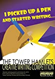 I picked up a pen and started writing (The Tower Hamlets Creative Writing Competition Book 3) (English Edition)