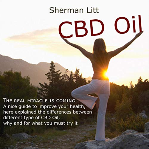 CBD Oil: The Real Miracle Is Coming audiobook cover art