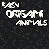 Easy Origami Animals: Origami Step by Step Book, Over 50 Easy Projects