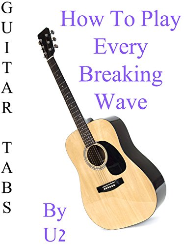 """How To Play \""""Every Breaking Wave\"""" By U2 - Guitar Tabs [OV]"""