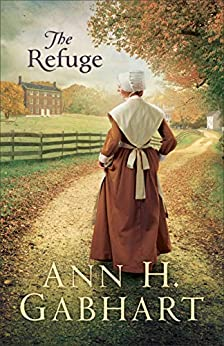 The Refuge by [Ann H. Gabhart]