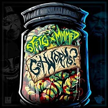 Got Worms? (feat. M.M.M.F.D.)