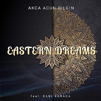 Eastern Dreams (feat. Kani Karaca)