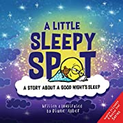 A Little Sleepy SPOT: A Story About A Good Night's Sleep