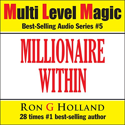 The Millionaire Within - Seven Keys to Cracking the World's Most Wanted Code - Multi Level Magic book five Titelbild
