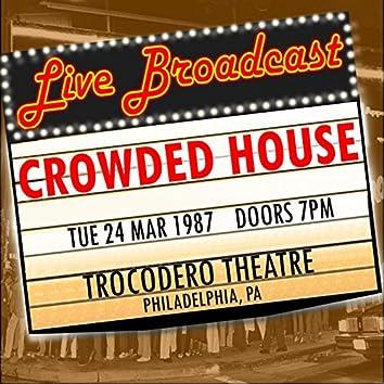 Live Broadcast - 24 March 1987 Trocodero Theatre, Philadelphia  PA