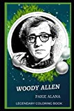 Woody Allen Legendary Coloring Book: Relax and Unwind Your Emotions with our Inspirational and Affirmative Designs: 0 (Woody Allen Legendary Coloring Books)