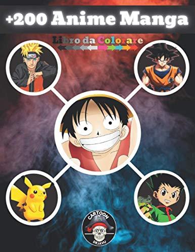 +200 Anime Manga Libro Da Colorare: +200 Illustrazioni di Personaggi dei 5 Famosi Anime e Manga (NARUTO + DRAGONBALL + POKÉMON + ONE PIECE + HUNTER X HUNTER). (Alta-Qualità)