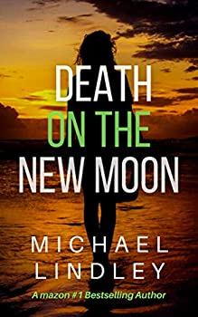 DEATH ON THE NEW MOON  The  Hanna and Alex  Low Country Suspense Thriller Series Book 3