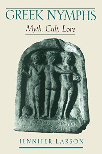 Greek Nymphs : Myth, Cult, Lore