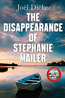 The Disappearance of Stephanie Mailer: A gripping new thriller with a killer twist (English Edition) por [Joël Dicker, Howard Curtis]