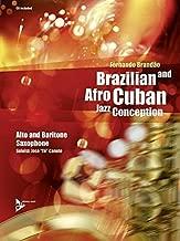 Brazilian and Afro-Cuban Jazz Conception -- Alto and Baritone Saxophone: Book & CD (Advance Music: Brazilian and Afro-Cuban Jazz Conception)