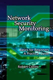 Network Security Monitoring: Basics for Beginners. A Practical Guide