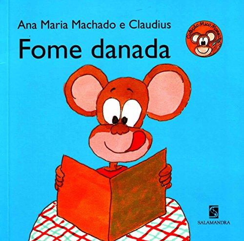Fome Danada - Coleção Mico Maneco